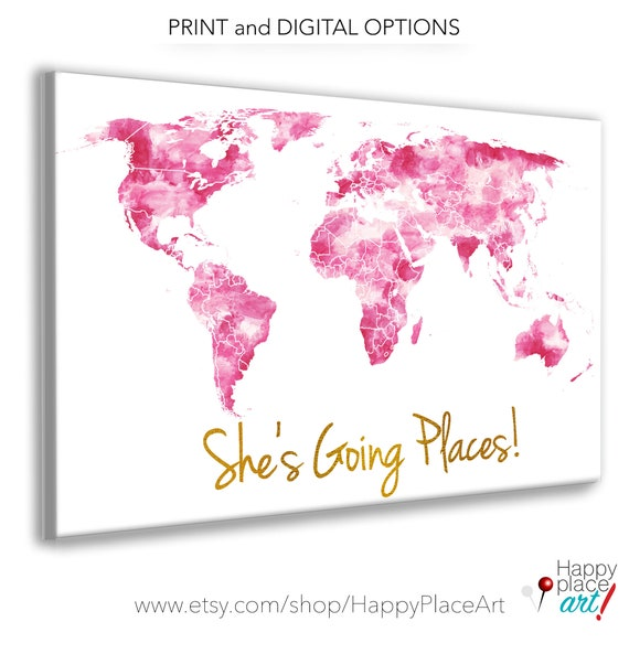 The Places She'll Go, World Map Print, Pink and Gold  World map Canvas, Watercolor Map Push Pin, Girls Map of the World, She's going places