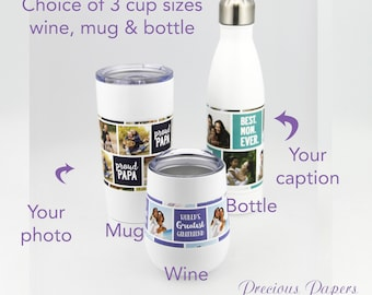 Personalized photo insulated steel mug, wine glass or water bottle in white  You add photo and caption photo cup