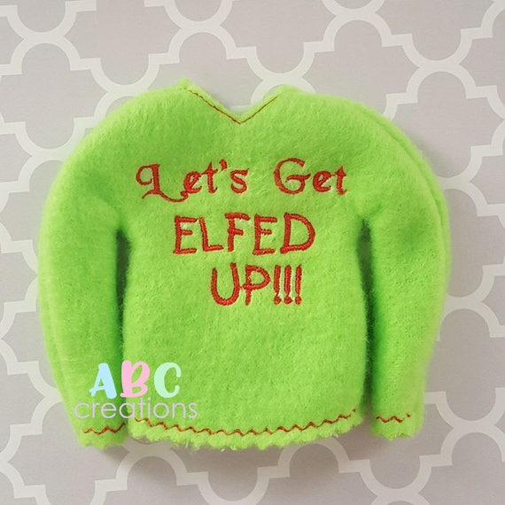 Lets Get Elfed Up Sweater Elf Up Sweater Doll Elf Sweater Etsy