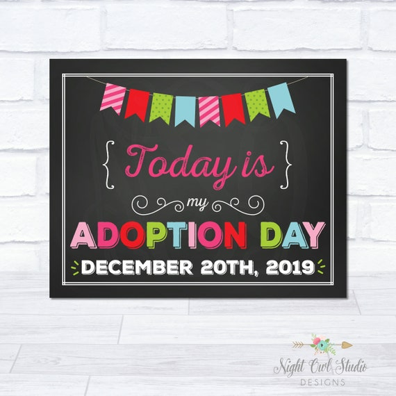 Adoption Day Sign Printable Adoption Sign Our Adoption Day Sign Adoption Day Signs Photo Prop Chalkboard Sign Personalized Sign By Night Owl Studio Designs Catch My Party