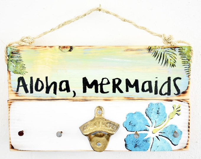 Featured listing image: Aloha Mermaids Wood Sign / Mermaid Bottle Opener / Mermaid Wall Art / Mermaid Party / Sea Gypsy California / Mermaid Key Hook  / Ocean Decor