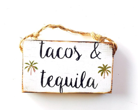 Tacos & Tequila /Stocking Stuffers for women /Stocking Stuffers for men / Palm Trees / Sea Gypsy California / Cinco De Mayo / Wood SIgn