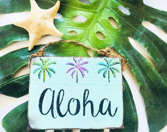 Aloha /  hawaii / Palm Trees / decor / Sea Gypsy California / welcome / greeting / Wood SIgn