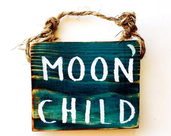 Moon Child Sign /Stocking Stuffers for teens /Dorm Room Decor/ Lunar / Gypsy Decor / Sea Gypsy California / Brandy Melville Sign / Wood SIgn