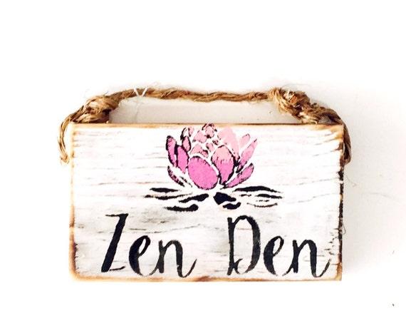 Zen Den Sign /Stocking Stuffers for teens / Dorm Room Decor / Yoga Decor / Sea Gypsy California / Buddha / Meditation Sign / Wood Sign
