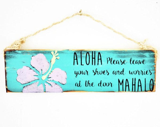 Please Remove Your Shoes Sign / Dorm Room Decor / Yoga Decor / Sea Gypsy Signs/ Hawaiian Remove Shoes / Aloha Entry Sign / Door Wood Sign