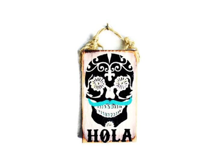 Hola Sign / Sugar Skull Decor / Sea Gypsy Signs / Cinco De Mayo / Wood Hola SIgn / Hola Decor /Sugar Skull Art / Dorm Room Decor / Wholesale