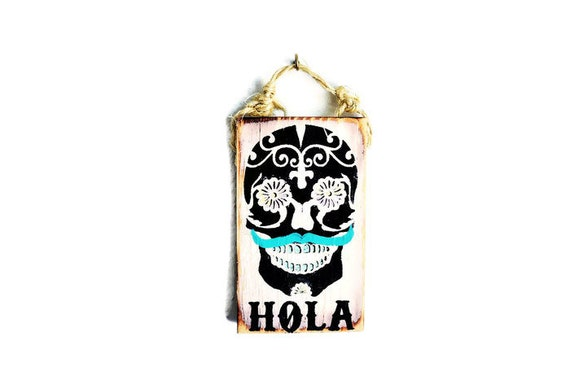 Hola Sign / Sugar Skull Decor / Sea Gypsy Signs / Cinco De Mayo / Wood Hola SIgn / Hola Decor /Sugar Skull Art / Dorm Room Decor / Wholesale