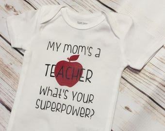My mom's a teacher, what's your superpower? - Teacher onesie - Teacher shirt
