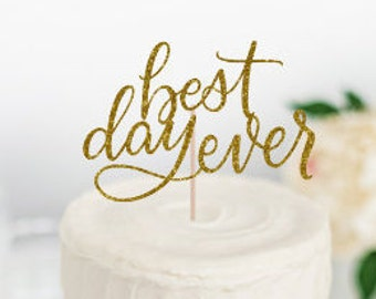 """Best Day Ever Cake Topper, Wedding Cake Topper, Engagement Party Cake Topper, Bride and Groom, """"Best Day Ever"""""""
