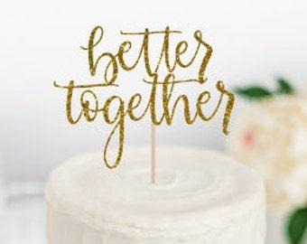 """Better Together Cake Topper, Wedding Cake Topper, Engagement Party Cake Topper, Wedding Cake Topper, Bride and Groom, """"Better Together"""""""
