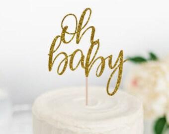 Oh Baby Cake Topper, Baby Shower Cake Topper, Gender Reveal Cake Topper, Oh Baby, Baby Girl, Baby Boy, Glitter Cake Topper