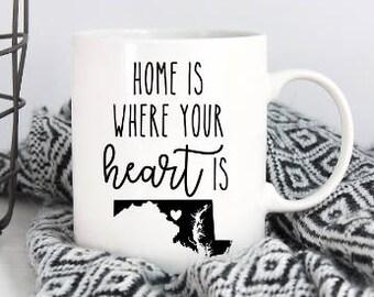 Home is where you heart is - Maryland state mug - Maryland mug - MD pride - Housewarming gift - MD coffee mug