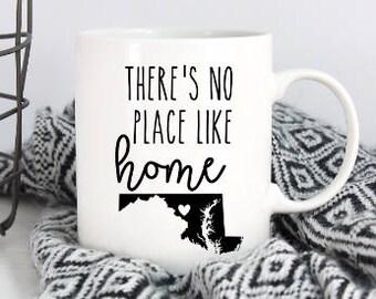 There's no place like home Maryland state mug - Maryland mug - MD pride - Housewarming gift - MD coffee mug