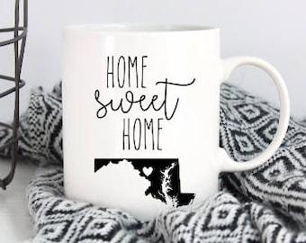 Home sweet home Maryland state mug - Maryland mug - MD pride - Housewarming gift - MD coffee mug