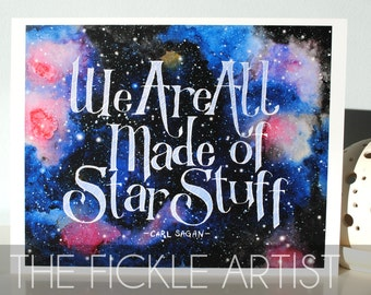 We Are All Made Of Star Stuff Watercolor Print