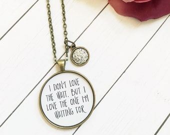 Adoption Necklace,Adoption Gift,Adopting Jewelry,Mom Necklace,Joy in the Waiting,Gotcha Day,I Love the One I'm Waiting For,Love Makes Family