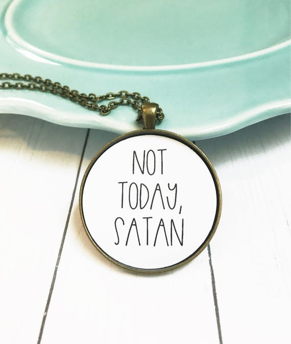 Not Today Satan Best Friend Necklace Gift Christian