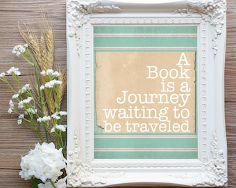 A book is a Journey waiting to be traveled (71AOWD1a) Reading Art Printable the Love of Books Instant Download Art Print 8x10 Books, Reading