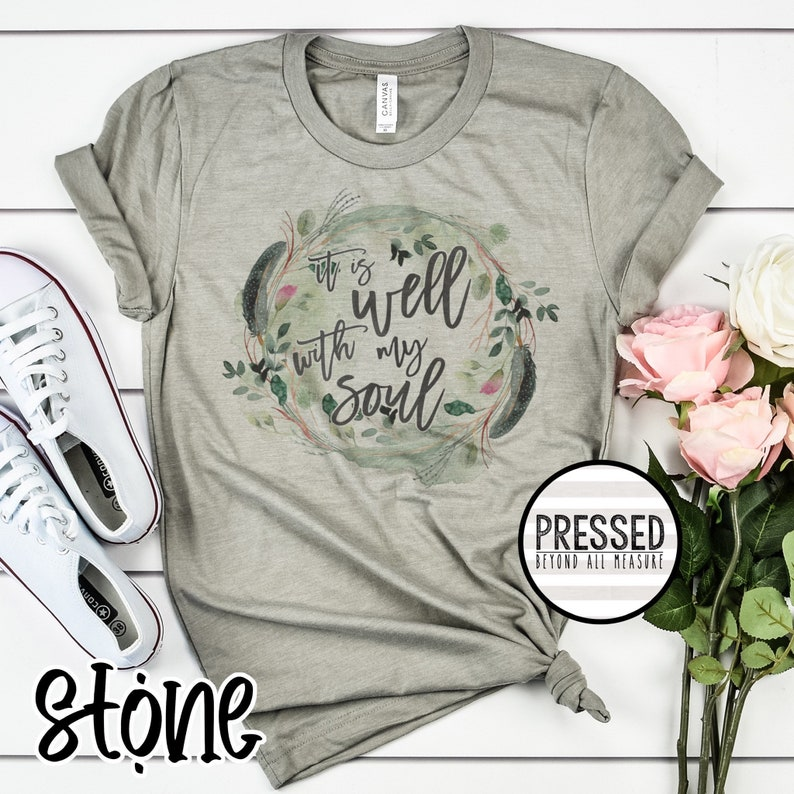 Bella Canvas Inspirational Sublimation Short Sleeve T-Shirt Bible Verse It is Well with my Soul tee Tee Shirt