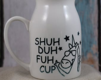 Shuh Duh Fuh Cup Unicorn Milk Can Mugs - Sip your favorite 15oz bevie from his beauty! Coffee mug, coffee cup