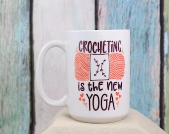 Crocheting is the new Yoga Coffee Cup- Wake up and smile with this fun mug,  Gift mug, coffee mug, coffee cup, Crocheter Mug