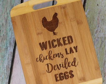 Wicked Chickens Lay Deviled Eggs Fun Bamboo Cutting/Charcuterie Boards, Kitchen, BBQ, Chef Kitchen Gift
