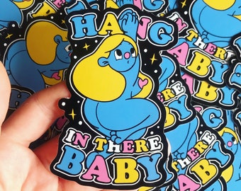 Hang in there Baby Vinyl Sticker