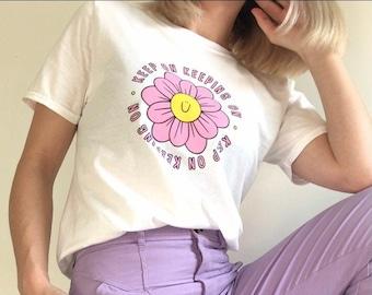 Don't Let Em Grind U Down T-shirt