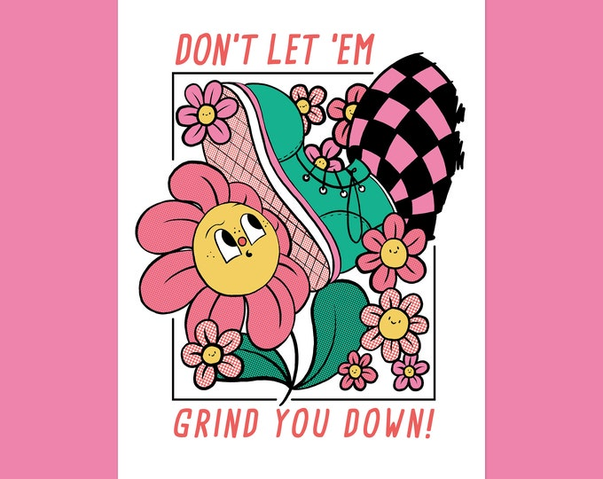 Featured listing image: Don't Let 'Em Grind U Down A3 Art Print