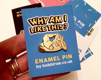 Why am I like this? Gold Enamel Pin Badge