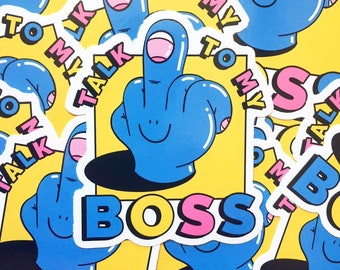 Talk to my Boss Vinyl Sticker