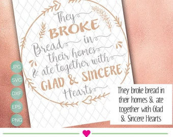 They Broke Bread - Religious, spiritual, quotes, svg, eps, png, dxf, cricut cameo cut design file, great for tshirts, framed art, gifts