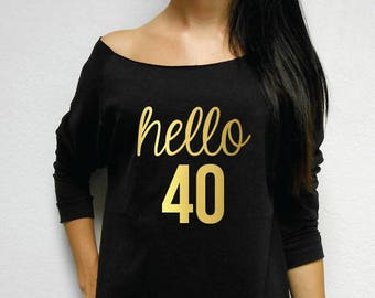 Hello 40 Shirt 40th Birthday Forty Womens Party Off Shoulder Lightweight Sweater T