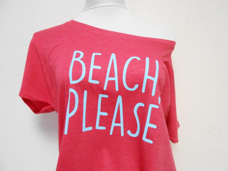 Funny Off Shoulder T Shirt Beach T Shirt Beach Please Etsy