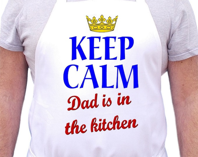 Keep Calm Dad Is In The Kitchen Aprons For Men, Mens Cooking Aprons, Dad Gift Idea