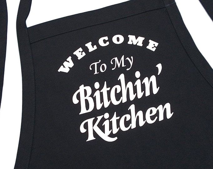 Welcome To My Bitchin' Kitchen Funny Cooking Aprons, Black, Fully Adjustable With Two Pockets