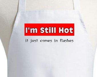 White Aprons For Women I'm Still Hot Novelty Cooking Apron