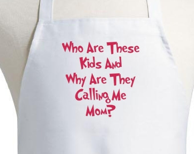 Funny Aprons For Mom Who Are These Kids Cute Cooking Apron