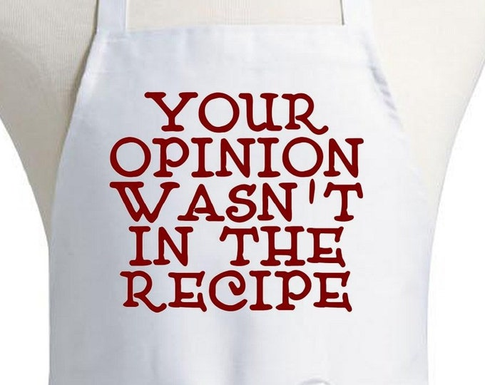 Funny Sayings Kitchen Apron Your Opinion Wasn't In The Recipe