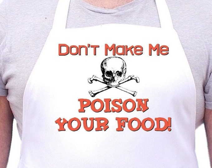 Funny Kitchen Apron Don't Make Me Poison Your Food Chef Aprons