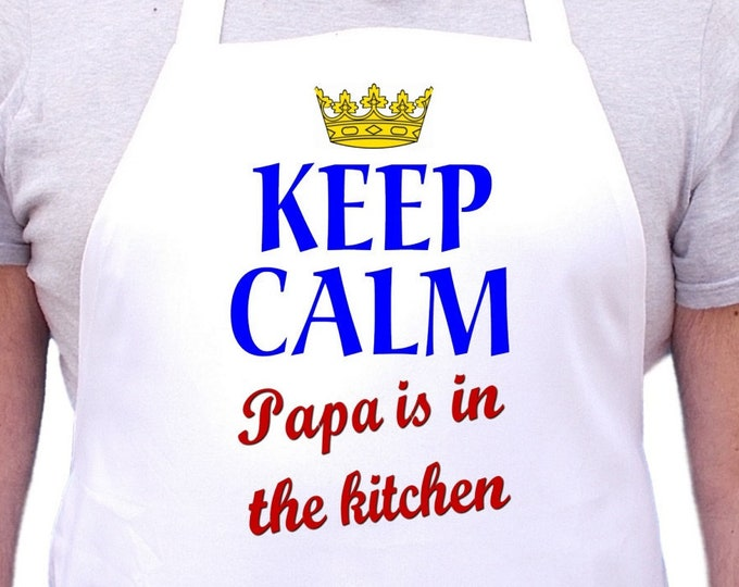 Keep Calm Papa Is In The Kitchen Aprons For Men, Mens Cooking Aprons, Papa Gift Idea