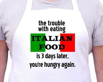 Chef Apron The Trouble With Italian Food Funny Novelty Aprons, Italian Cooking Gift Idea