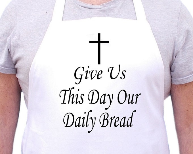 Christian Aprons Give Us This Day Our Daily Bread Kitchen Apron