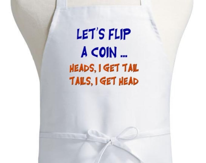 Mature Content Cooking Apron Let's Flip A Coin Offensive Aprons