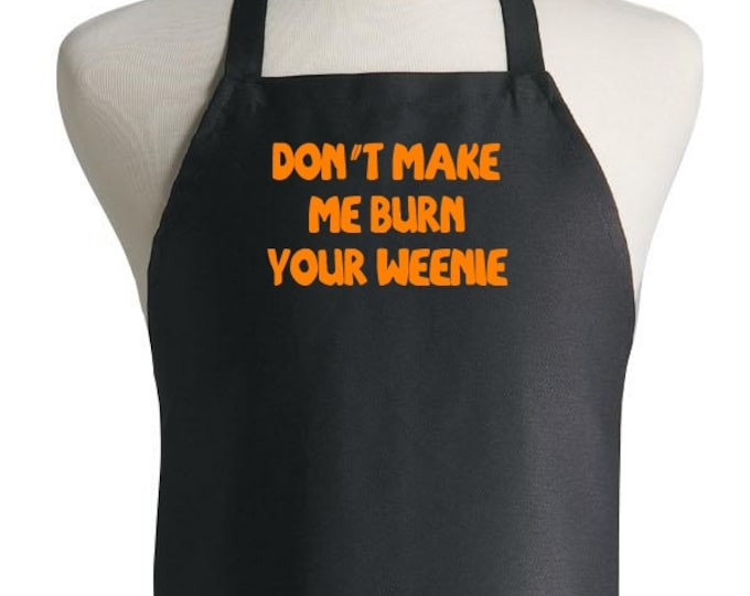 Barbecue Aprons Funny Don't Make Me Burn Your Weenie Chef Apron