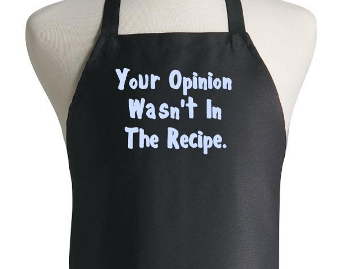 Black Novelty Aprons Your Opinion Wasn't In The Recipe Chef Apron