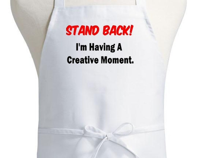 Cooking Apron I'm Having A Creative Moment Novelty Chef Aprons