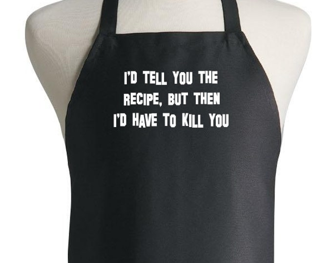 Humorous Black Chef Apron I'd Have To Kill You Novelty Aprons