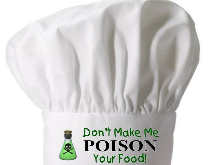 White Chef Hat Don't Make Me Poison Your Food Funny Toque